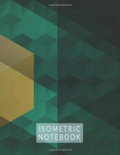 ISOMETRIC NOTEBOOK: (8,5x11) LARGE GRAPH ISOMETRIC DRAWING GRID PAPER - .28' EQUILATERAL TRIANGLES for doodling, planning, 3D Sketching - Cool 3D Cubes Design