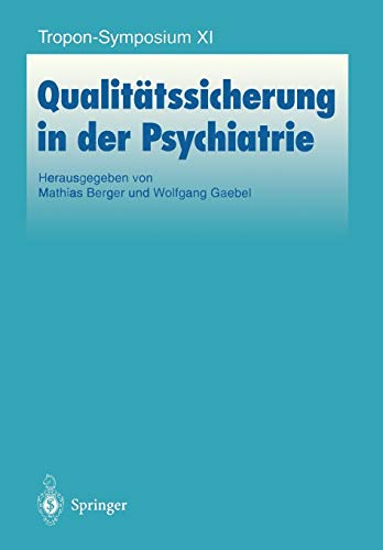 Qualitätssicherung in der Psychiatrie (Bayer-ZNS-Symposium) (German Edition) (Bayer-ZNS-Symposium (11), Band 11)