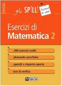 Esercizi di matematica (Vol. 2)