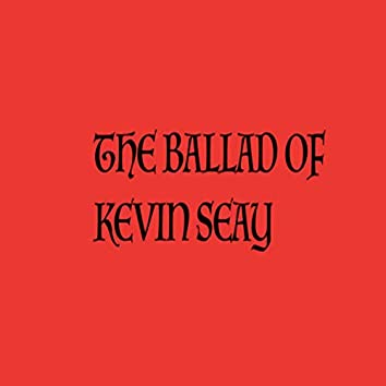 The Ballad of Kevin Sea