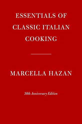 Essentials of Classic Italian Cooking: 30th Anniversary Edition