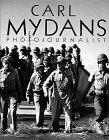 Carl Mydans: Photojournalist