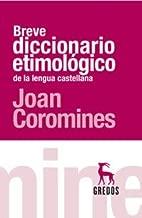 Breve diccionario etimologico de la lengua espanola / Brief Etymological Dictionary of Spanish Language (Spanish Edition)