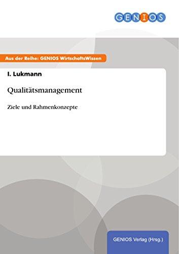 Qualitätsmanagement: Ziele und Rahmenkonzepte