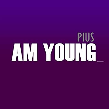 Am young