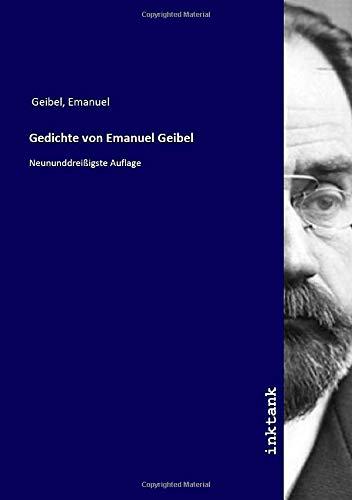 Gedichte von Emanuel Geibel: Neununddreißigste Auflage