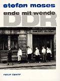 DDR - Ende mit Wende. 200 Photographien 1989-1990