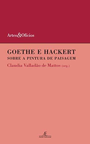 Goethe e Hackert: Sobre a Pintura de Paisagem: 6