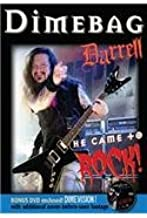 Dimebag Darrell: He Came to Rock [With DVD]