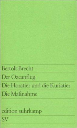 Der Ozeanflug - Die Horatier und die Kuriatier - Die Maßnahme (edition suhrkamp) von Bertolt Brecht (29. Juni 1999) Taschenbuch