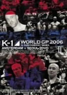 K-1 World GP 2006 in Amsterdam/Seoul [DVD]