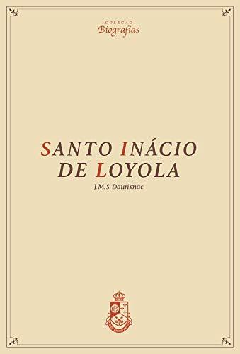 Biografia de Santo Inácio de Loyola