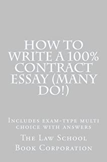 How To Write A 100% Contract Essay (Many Do!): Includes exam-type multi choice with answers