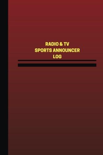 Radio & TV Sports Announcer Log (Logbook, Journal - 124 pages, 6 x 9 inches): Radio & TV Sports Announcer Logbook (Red Cover, Medium) (Unique Logbook/Record Books)