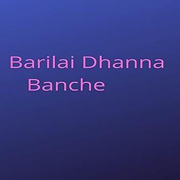 Barilai Dhanna Banche