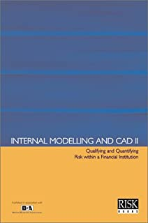 Internal Modelling and Cad II: Qualifying and Quantifying Risk within a Financial Institution