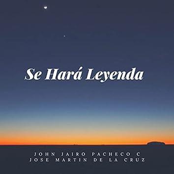 Se Hará Leyenda (feat. José Martín de la Cruz)