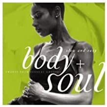 Body + Soul: Slow and Easy