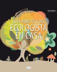 Guia practica del ecologista en casa (Especiales Euskal Herria)