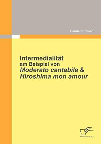 Intermedialität am Beispiel von Moderato Cantabile & Hiroshima Mon Amour