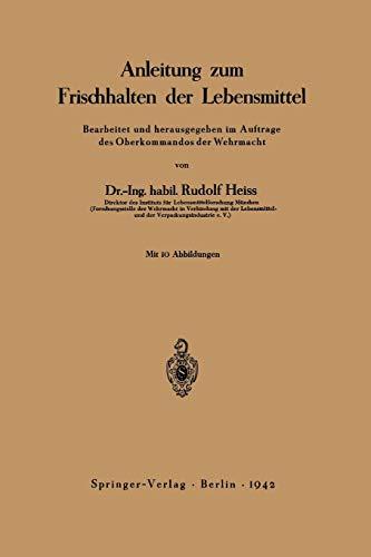 Anleitung zum Frischhalten der Lebensmittel: Bearbeitet und herausgegeben im Auftrage des Oberkommandos der Wehrmacht