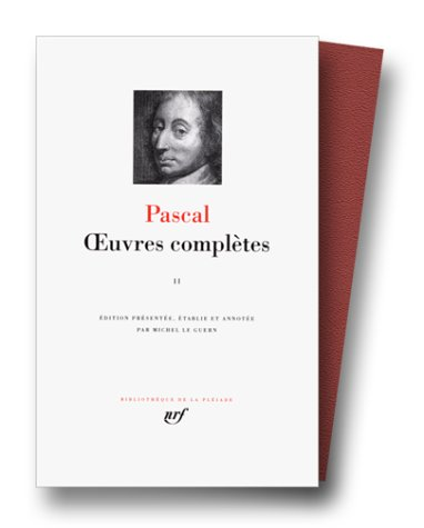 Pascal : Oeuvres complètes, tome 2 (BIBLIOTHEQUE DE LA PLEIADE)