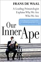 Our Inner Ape 1st (first) edition Text Only