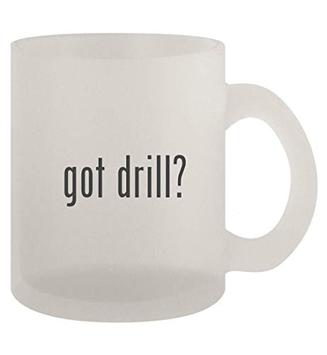 got drill? - 10oz Frosted Coffee Mug Cup, Frosted