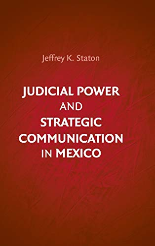 Compare Textbook Prices for Judicial Power and Strategic Communication in Mexico 1 Edition ISBN 9780521195218 by Staton, Jeffrey K.