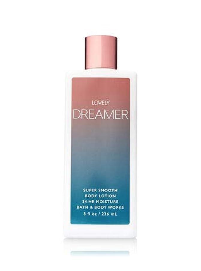 狂信者トリップばかげた【Bath&Body Works/バス&ボディワークス】 ボディローション ラブリードリーマー Super Smooth Body Lotion Lovely Dreamer 8 fl oz / 236 mL [並行輸入品]