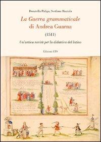 La guerra grammaticale di Andrea Guarna (1511). Un'antica novità per la didattica del latino