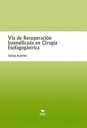 Vía de Recuperación Intensificada en Cirugía Esofagogástrica