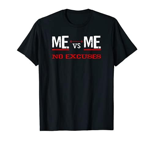 Camiseta ME vs ME No Excuses Camiseta