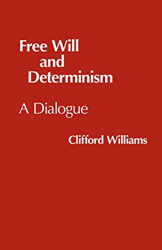 Free Will and Determinism (Hackett Philosophical Dialogues)