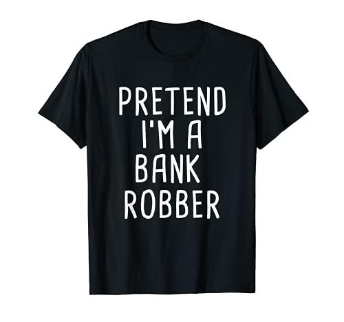 Disfraz divertido de Halloween de Finge I'm A Bank Robber Camiseta