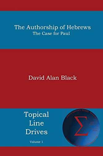 Compare Textbook Prices for The Authorship of Hebrews: The Case for Paul Illustrated Edition ISBN 9781938434730 by Black, David Alan