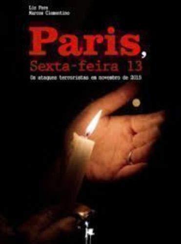 Paris, Sexta-feira 13. Os Ataques Terroristas em Novembro de 2015