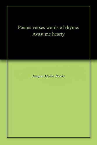 Poems verses words of rhyme: Avast me hearty (English Edition)