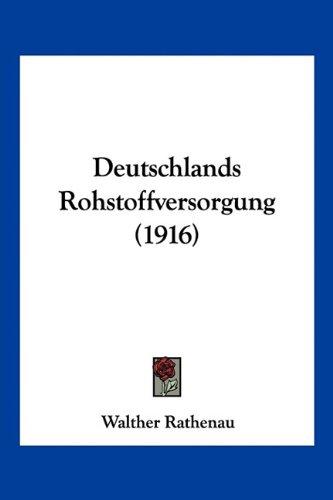 Deutschlands Rohstoffversorgung (1916)