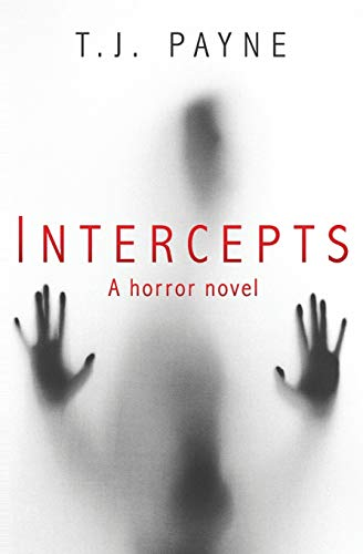 Compare Textbook Prices for Intercepts: A horror novel  ISBN 9781098943851 by Payne, T.J.
