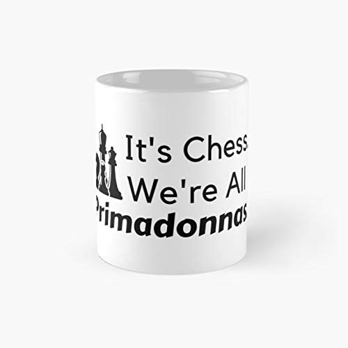It's Chess We Are All Primadonnas - The Queen's Gambit Classic Mug 11 Oz.