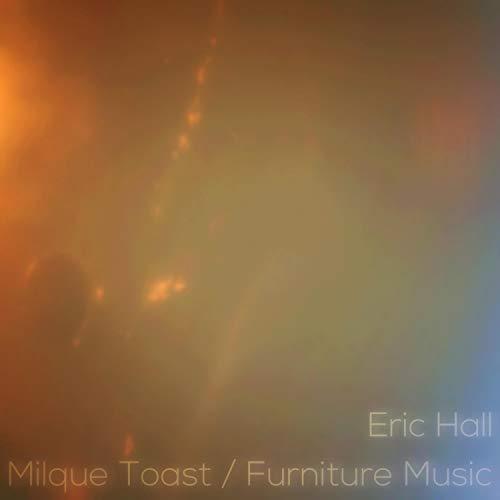 Milque Toast / Furnature Music