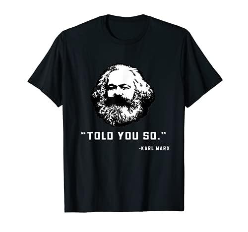 Te dije tan marx divertido camarada socialista Camiseta