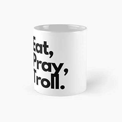 Eat Pray Troll Classic Mug - Gift The Office 11 Ounces Funny White Coffee Mugs-nilinkep