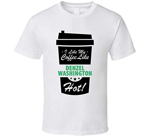 I Like My Coffee Like Denzel Washington Hot Male Celeb Cool T Shirt Gift Tee Graphic for Womens Man