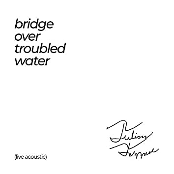 Bridge Over Troubled Water (Live)