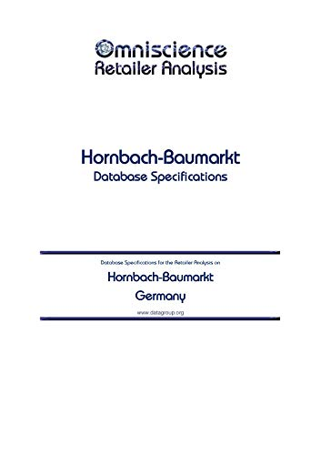 Hornbach-Baumarkt - Germany: Retailer Analysis Database Specifications (Omniscience Retailer Analysis - Germany Book 46246) (English Edition)