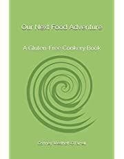 Our Next Food Adventure: A Gluten-Free Cookery Book