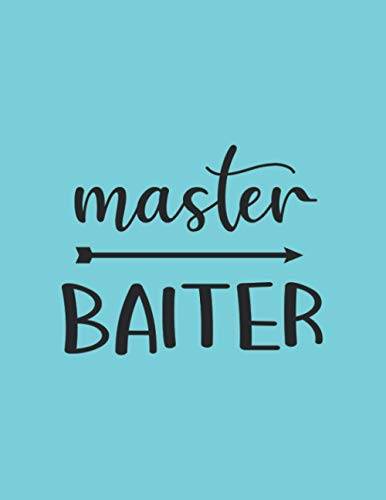 Master Baiter: Fishing Journal logbook 8,5x11 inch,102 Page Gift for :young girl friend ghost boys student dad daughter teacher grandma girls kids ... uncle man mom old wife husband girlfriend