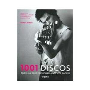1001 discos que hay que escuchar antes de morir (Libros Ilustrados (grijalbo))